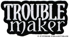 TROUBLE MAKER embroidered MOTORCYCLE IRON-ON BIKER PATCH REBEL black white NEW