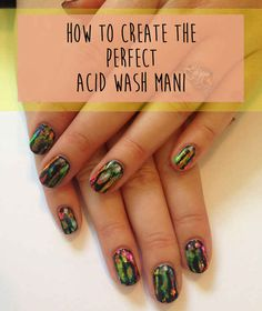 How To Create The Perfect Acid Wash Mani In 9 Easy GIFs