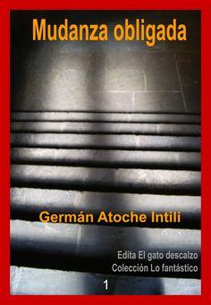Edita El gato descalzo 1: Mudanza obligada de Germán Atoche Intili. Carátula. Descárgalo gratis en: http://elgatodescalzo.wordpress.com/2012/05/04/e-book1/