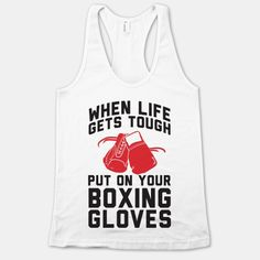 When Life Gets Tough Put On Your... | T-Shirts, Tank Tops, Sweatshirts and Hoodies | HUMAN