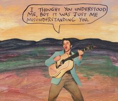 I thought you understood me, but it was just me misunderstanding you. – Michael…