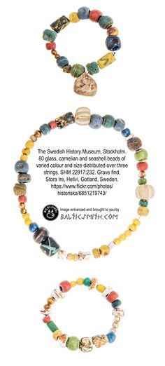 The Swedish History Museum, Stockholm. 80 glass, carnelian and seashell beads of varied colour and size distributed over three strings.Grave find, Stora Ire, Hellvi, Gotland, Sweden. SHM 22917:232. https://www.flickr.com/photos/historiska/6851219743/