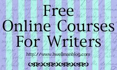 Free Online Courses for Writers - an great article with many different resources for writers.  Find free online programs, free tutorials, free college courses, and free offers by known writers.  Links to many helpful sites.