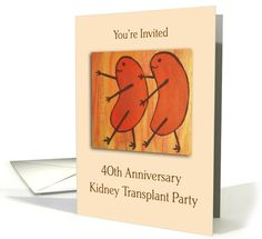 Kidney Transplant Party Card- I could make something similar.  Man, I hope I make it to 40 years - WOW!!