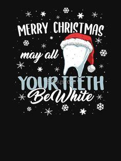 'Merry Christmas May Teeth White Dental Assistant Dentist Nurse Xmas Gift' Lightweight Sweatshirt by Dentist Jokes, Dental Humor, Dental Hygiene School, Dental Assistant, Dental Hygienist, Oral Hygiene, Dental Wallpaper, Dental Quotes, Dental Shirts