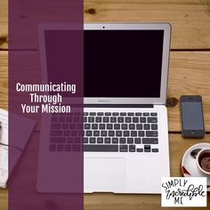 Communicating through your mission - Simply Incredible Me