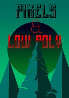 Pixels and Low Poly Yo @Visual Communication