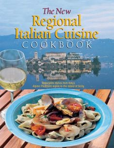 The New Regional Italian Cuisine Cookbook: Delectable dishes from Italy's Alpine Piedmont region to the island of Sicily:Amazon:Books