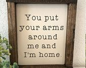 You put your arms around me and I'm home hand-painted wood sign farmhouse style marrage sign home decor farmhouse decor wedding sign Home Decor Signs, Diy Signs, Diy Home Decor, Farmhouse Style, Farmhouse Decor, Farmhouse Interior, Beau Message, My New Room, Wooden Signs