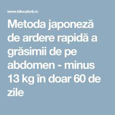 Metoda japoneză de ardere rapidă a grăsimii de pe abdomen - minus 13 kg în doar 60 de zile
