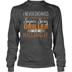 Super Sexy Driller Job Title TShirt #gift #ideas #Popular #Everything #Videos #Shop #Animals #pets #Architecture #Art #Cars #motorcycles #Celebrities #DIY #crafts #Design #Education #Entertainment #Food #drink #Gardening #Geek #Hair #beauty #Health #fitness #History #Holidays #events #Home decor #Humor #Illustrations #posters #Kids #parenting #Men #Outdoors #Photography #Products #Quotes #Science #nature #Sports #Tattoos #Technology #Travel #Weddings #Women