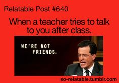 i only think this about the teachers i don't like