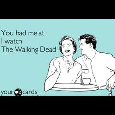 You had me at I watch The Walking Dead!!!