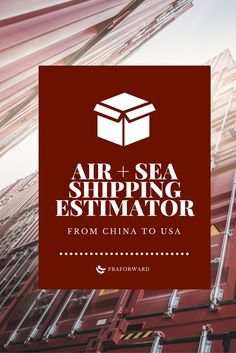 Air and sea freight shipping estimator from China to the US. Estimates include shipping cost, handling fees, customs brokerage // fbaforward.com
