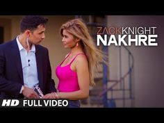 Exclusive: 'Nakhre' FULL VIDEO Song | Zack Knight | T-Series - YouTube