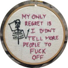 Regrets, I've Had a few.