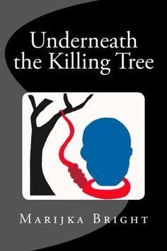 Underneath the Killing Tree