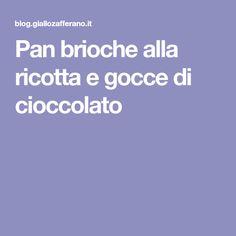 Pan brioche alla ricotta e gocce di cioccolato