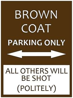 Brown Coats Only  OH MI GOSH!! WANT!