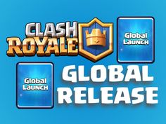 Clash Royale GLOBAL LAUNCH on iOS & ANDROID!!!