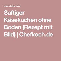 Saftiger Käsekuchen ohne Boden (Rezept mit Bild) | Chefkoch.de