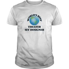 World's Best Theater Set Designer T-Shirts, Hoodies. Get It Now ==►…