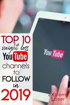 Top 10 Weight Loss YouTube Channels To Follow in 2019 for Motivation and To Lose Weight Fast