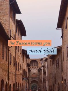 The small Tuscan towns you simply cannot miss.