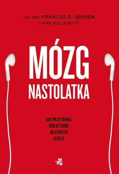 Mózg nastolatka - Frances E. Languages Online, Foreign Languages, Le Book, Kids Zone, Inspirational Books, Reading Lists, Self Help, Parenting, Songs