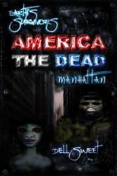 Earth's Survivors America The Dead: Manhattan ebook by Dell Sweet