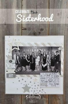 Artisan Wednesday Wow ~ Celebrate the Sisterhood | SleeplessStamper.com Page Layout, Layouts, Scrapbooks, Wednesday, Stampin Up, Archive, Artisan, Create, Celebrities