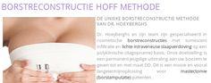 Unieke borstreconstructie methode van dr. Hoeyberghs - http://www.hoffkliniek.be/behandelingen/borsten/borstreconstructie-hoff-methode