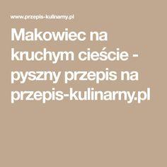 Makowiec na kruchym cieście - pyszny przepis na przepis-kulinarny.pl