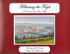 Following the Foyle: A Portrait of the River Foyle - Irish Art & Artists - Art & Photography - Books Photography Books, Irish Art, Polaroid Film, Artists, River, Portrait, Painting, Artist, Men Portrait