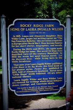 A sign near the gift shop at Rocky Ridge Farm, home of Laura Ingalls Wilder in Mansfield, MO. Ingalls Family, Laura Ingalls Wilder, Interesting History, Book Authors, Love Book, Wisconsin, Childrens Books, Fun Facts, Mansfield Missouri