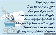 Tickle your newborn to see the cutest of wriggles. Make faces at your newborn to see the most adorable of all giggles. Such a delightful sight it will be when your baby learns to walk and jiggle. Congratulations to the new parents of a baby worthy of drools and snuggles. via WishesMessages.com