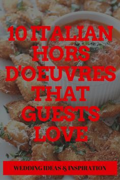 10 Italian Hors D'oeuvres That Guests Love