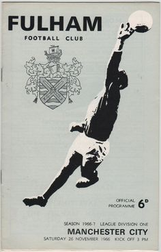 Vintage Football soccer Programme - Fulham v Manchester City 1966 67 season Football Program, Football Cards, School Football, Football Soccer, Fulham Fc, Football Officials, Sheffield United, Everton Fc, Vintage Football