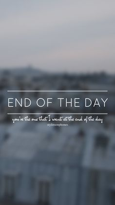End Of The Day // One Direction // ctto: @stylinsonphones (on Twitter)
