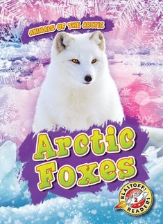 """Read """"Arctic Foxes"""" by Rebecca Pettiford available from Rakuten Kobo. Arctic foxes are master hunters of the north! These small predators use their keen sense of hearing to listen for the ru. Online Books For Kids, Books Online, Arctic Fox, Biomes, Predator, Nonfiction, Audio Books, Good Books, Free Apps"""