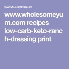 www.wholesomeyum.com recipes low-carb-keto-ranch-dressing print