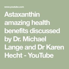 Astaxanthin amazing health benefits discussed by Dr. Michael Lange and Dr Karen Hecht Dry Eye Treatment, Natural Treatments, Skin Nutrition, Proper Nutrition, Best Whey Protein, Raw Food Recipes, Health Benefits, Anti Aging, Light Shield