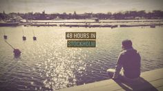 48 Hours in Stockholm (almost) |