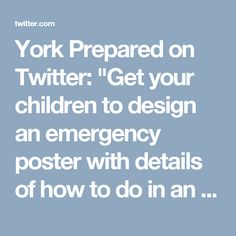"""York Prepared on Twitter: """"Get your children to design an emergency poster with details of how to do in an emergency. Tweet them to us! #30days30waysuk"""" Emergency Preparedness, Your Child, You Got This, York, Twitter, Children, Poster, Design, Young Children"""