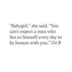 Stop expecting any truths out of I Love You Quotes, Expect Nothing Quotes, Lie To Me Quotes, Best Friend Quotes For Guys, Try Quotes, Sassy Quotes, Real Quotes, Smile Quotes, Lying Men Quotes