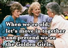 """17 female friendship truths, as told by """"golden girls"""" Three Best Friends Quotes, Old Friend Quotes, Best Friend Quotes Funny, Funny Girl Quotes, Girlfriend Quotes, Bff Quotes, Prayer Quotes, Funny Memes, Childhood Friendship Quotes"""