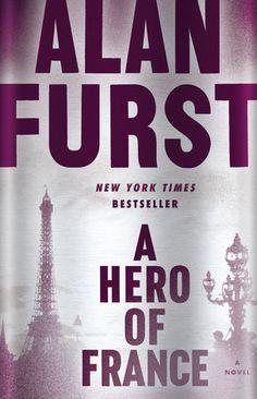 A Hero of France by Alan Furst | PenguinRandomHouse.com    Amazing book I had to share from Penguin Random House