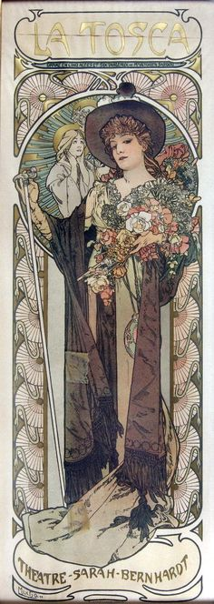 Alphonse Mucha's poster for the 1887 premiere of Sardou's play La Tosca, written for and starring Sarah Bernhardt, who was the reigning doyenne of Parisian theater at the time. Apparently the walking stick Bernhardt-as-Tosca is holding sparked a fad.