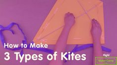 Maker Camp 2015 - How to Make 3 Types of Kites
