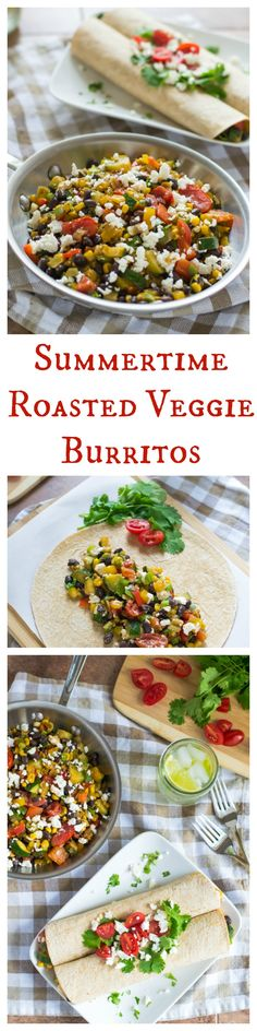 Summertime Roasted Veggie Burritos. Delicious and fresh dinner recipe.